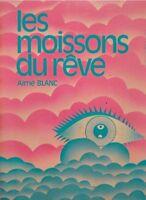 AIMÉ BLANC les moissons du reve ILLUSTRÉ R. REINARD 1974 SOLIDARITÉ PAR LE LIVRE