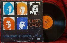 ROBERTO CARLOS *** Totalmente En Español Vol. 6 *** 1974 SCARCE Venezuela LP