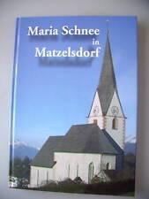 Maria Schnee in Matzelsdorf 2005 Kärnten Ortschronik