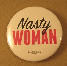 Nasty Woman -  Pin Back Buttons - 3 buttons