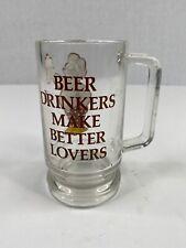 Vtg 1977 Beer Drinkers Make Better Lovers Clear Glass Mug Barware Gift Brewing