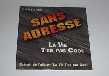 Sans adresse - La vie t''es pas cool - cd single 2 titres 1996