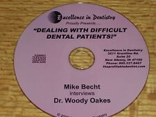 Dealing with Difficult Dental Patients - Mike Becht interviews Dr. Woody Oakes -