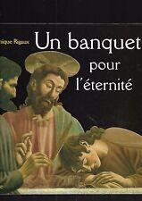 Un banquet pour l'éternité La Cène d'Andrea del Castagno D Rigaux REF E31 @@