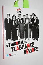 Le Tribunal des flagrants délires - Claude Villers - Ed. Denoël