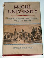 McGill University: Advancement of Learning, V. I: 1801-1895, Stanley Frost