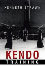 Kendo Training by Kenneth Strawn (2013, Paperback)