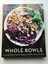 Whole Bowls: Complete Gluten-Free and Vegetarian Meals to Power Your Day - New