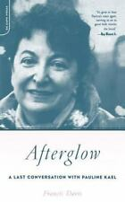 Afterglow : A Last Conversation with Pauline Kael by Francis Davis (2003,...