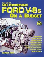 How to Build Max Performance Ford V-8s on a Budget by Reid, George