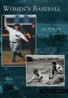 Women's Baseball  (Images of Baseball) by John M. Kovach