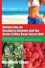 Bottom Line on Raspberry Ketones and the Green Coffee Bean Extract Diet : A...