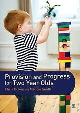 Provision and Progress for Two Year Olds by Chris Dukes, Maggie Smith (Paperbac…