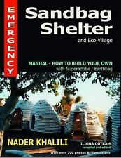 Emergency Sandbag Shelter and Eco-Village: Manual-How to Build Your Own with Sup