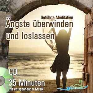 CD - Meditation - Ängste überwinden, Loslassen, Entspannung, Angst