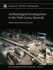 ARCHAEOLOGICAL INVESTIGATIONS IN THE NIAH CAVES, SARAWAK - BARKER, GRAEME (EDT)/