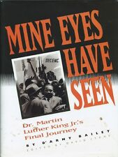 Mine Eyes Have Seen : Dr. Martin Luther King Jr.'s Final Journey by D'Army...