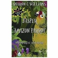 Jasper, Amazon Parrot : A Rainforest Adventure by Sharon C. Williams (2013,...