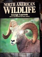 NORTH AMERICAN WILDLIFE by GEORGE LAYCOCK 1989 HARDCOVER BOOK