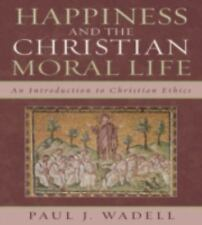 Happiness and the Christian Moral Life: An Introduction to Christian E-ExLibrary