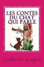 Les Contes du Chat Qui Parle by Isabelle Logar (2014, Paperback)