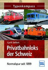 Fachbuch Privatbahnloks der Schweiz, OeBB, CJ, ASm, RB, RA, ST, TransN, SOB uva.