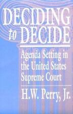 Deciding to Decide : Agenda Setting in the United States Supreme Court by H....