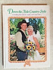 Down the Aisle Country-Style - Country Western Wedding Idea Book - 2000 - Reimer