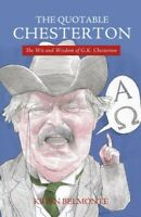The Quotable Chesterton: The Wit and Wisdom of G.K. Chesterton .. NEW