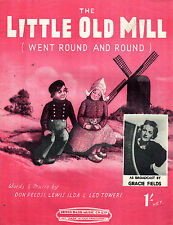 "SHEET MUSIC - ""THE LITTLE OLD MILL (WENT ROUND AND ROUND)"" - GRACIE FIELDS(1947)"