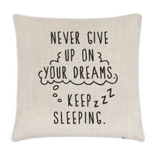 Never Give Up On Your Dreams Keep Sleeping Linen Cushion Cover Pillow - Funny