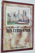 ETATS-UNIS ENCYCLOPEDIE PAR L'IMAGE HACHETTE 1951 ECOLE USA NEW-YORK CALIFORNIE