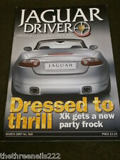 JAGUAR DRIVER #560 - MARCH 2007 - XK DRESSED TO THRILL
