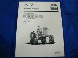 600 601 800 901 900 801 2000 4000 FORD TRACTOR SHOP MANUAL! NEW... BEST MANUAL