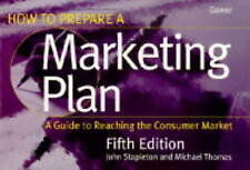 How to Prepare a Marketing Plan: A Guide to Reaching the Consumer Market by Sta