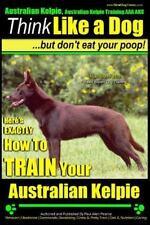 Australian Kelpie, Australian Kelpie Training AAA AKC - Think Like a Dog, but...