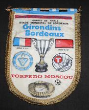 FANION WIMPEL BORDEAUX TORPEDO ТОРПЕДО МОСКВА CUP WINNERS CUP 1/2 FINAL 1987