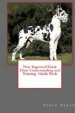 New Improved Great Dane Understanding and Training Guide Book by Vince Stead.