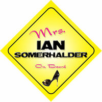Mrs Ian Somerhalder On Board Car Sign