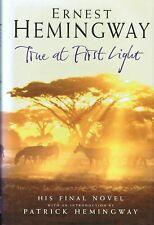 True At First Light ERNEST HEMINGWAY (His Final Novel) (h/b, 1999) FREE POST