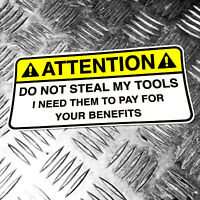 ATTENTION DO NOT STEAL MY TOOLS - benefits bumper car sticker 200mm wide