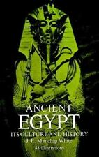 Ancient Egypt: Its Culture and History by White, J. E. Manchip
