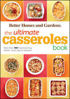 The Ultimate Casseroles Book by Better Homes & Gardens (Paperback, 2011)
