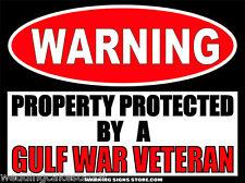 Gulf War Veteran Vet Security Property Warning Sign 6in wide Sticker Decal WS254