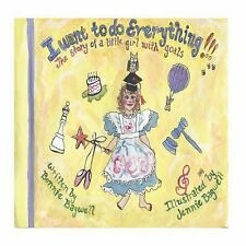 I Want to Do Everything! : The Story of a Little Girl with Goals by Bonnie...
