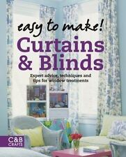Easy to Make! Curtains & Blinds: Expert Advice, Techniques and Tips for Window T