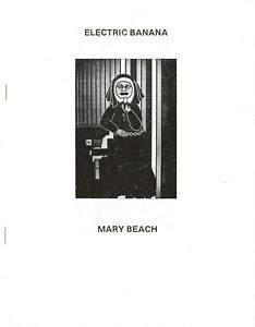 MARY BEACH  THE ELECTRIC BANANA (1975) INTRO BY WILLIAM BURROUGHS 2016 50 COPIES