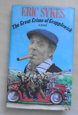 SIGNED Dedication Eric Sykes-The Great Crime Of Grapplewick 1984 1st  VGVG