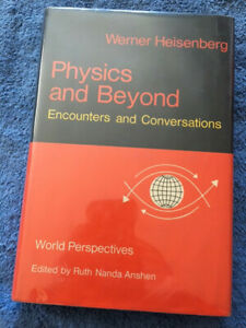Physics and Beyond : Encounters and Conversations By Werner Heisenberg 1971