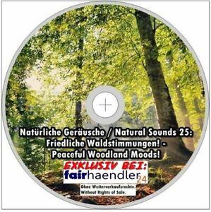 Natürliche Geräusche 25 FRIEDLICHE WALDSTIMMUNGEN Entspannung Entspannen CD Neu